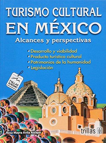 9786071716934: Turismo cultural en mexico / Cultural tourism in mexico: Alcances Y Perspectivas / Outcome and Perspectives (Spanish Edition)
