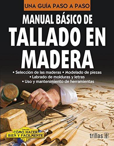 9786071717573: Manual Basico De Tallado En Madera