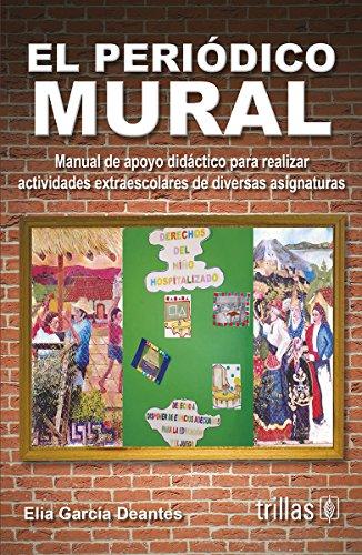 EL PERIODICO MURAL: MANUAL DE APOYO DIDACTICO: GARCIA DEANTES, ELIA