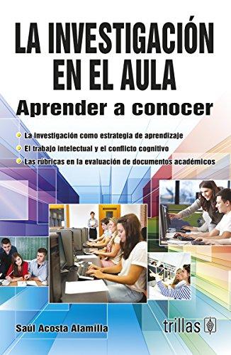 9786071719102: LA INVESTIGACION EN EL AULA APRENDER A CONOCER