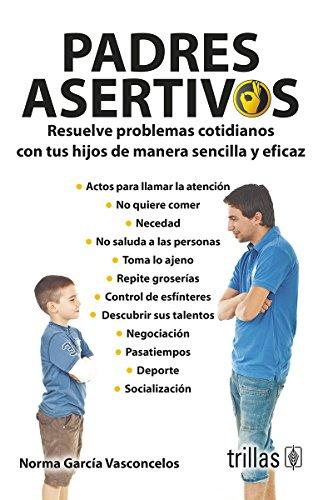 9786071719126: PADRES ASERTIVOS