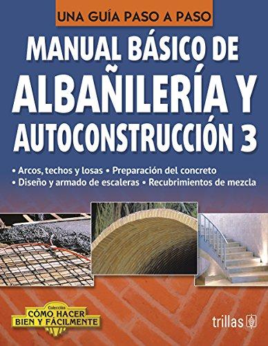 9786071719768: MANUAL BASICO DE ALBAÑILERIA Y AUTOCONSTRUCCION