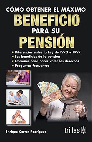 9786071719867: COMO OBTENER EL MAXIMO BENEFICIO PARA SU PENSION / 2 ED.