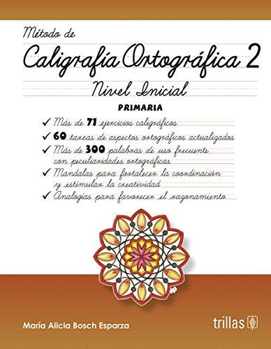 CALIGRAFIA ORTOGRAFICA 2: BOSCH ESPARZA, MARIA