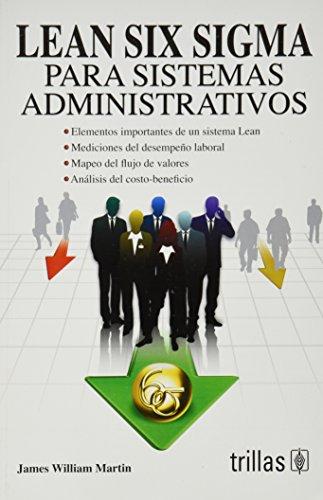 LEAN SIX SIGMA PARA SISTEMAS ADMINISTRATIVOS: MARTIN, JAMES W.