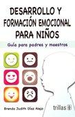 9786071721709: DESARROLLO Y FORMACION EMOCIONAL PARA NIÑOS