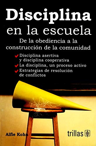 9786071721846: DISCIPLINA EN LA ESCUELA. DE LA OBEDIENCIA A LA CONSTRUCCION DE LA COMUNIDAD