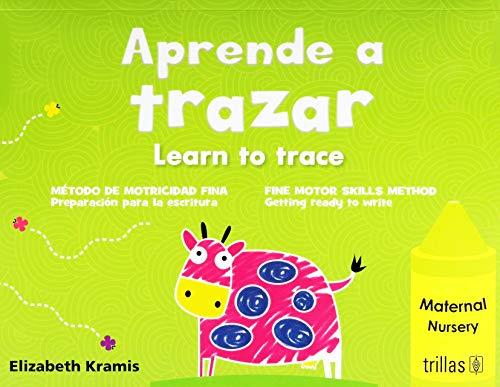 9786071722010: APRENDE A TRAZAR, MATERNAL = LEARN TO TRACE, NURSERY METODO DE MOTRICIDAD FINA, PREPARACION PARA LA ESCRITURA