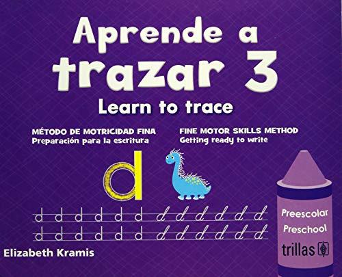 APRENDE A TRAZAR 3 PREESCOLAR = LEARN: KRAMIS VAZQUEZ, ELIZABETH