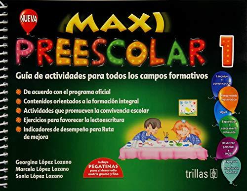 MAXI PREESCOLAR 1. GUIA DE ACTIVIDADES PARA: D) LOPEZ LOZANO,