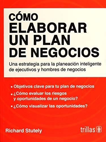 9786071723215: COMO ELABORAR UN PLAN DE NEGOCIOS: UNA ESTRATEGIA PARA LA PLANEACION