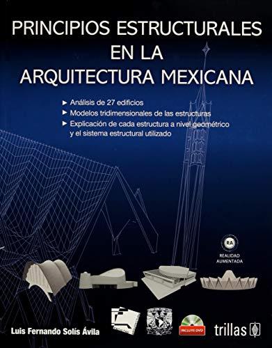 PRINCIPIOS ESTRUCTURALES EN LA ARQUITECTURA MEXICANA. INCLUYE: SOLIS AVILA, LUIS