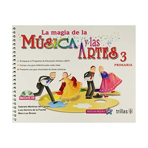 9786071724045: LA MAGIA DE LA MUSICA Y LAS ARTES, 3: PRIMARIA. INCLUYE CD