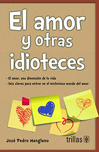 9786071724090: EL AMOR Y OTRAS IDIOTECES