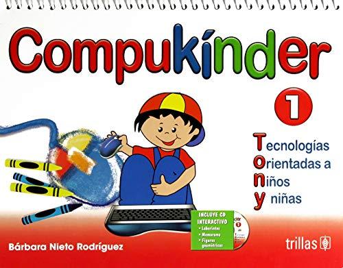 9786071724342: COMPUKINDER 1: TECNOLOGIAS ORIENTADAS A NIÑOS Y NIÑAS. INCLUYE CD
