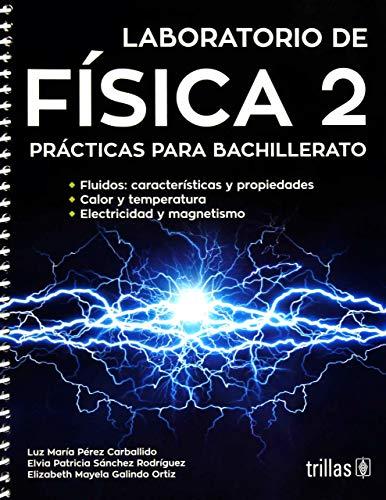 LABORATORIO DE FISICA 2: PRACTICAS PARA BACHILLERATO: PEREZ CARBALLIDO, LUZ