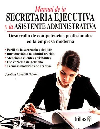 MANUAL DE LA SECRETARIA EJECUTIVA Y LA: ABUADILI NAHUM, JOSEFINA