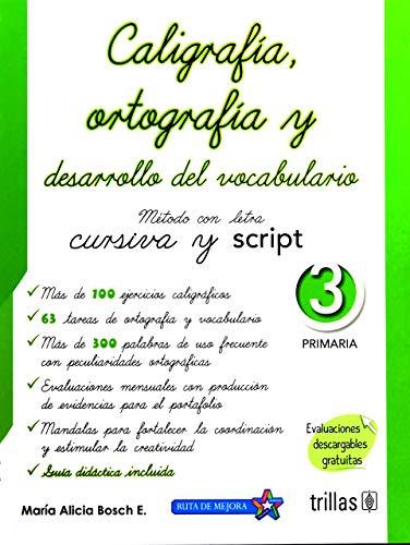 CALIGRAFIA ORTOGRAFIA Y DESARROLLO DEL VOCABULARIO 3.: BOSCH ESPARZA, MARIA