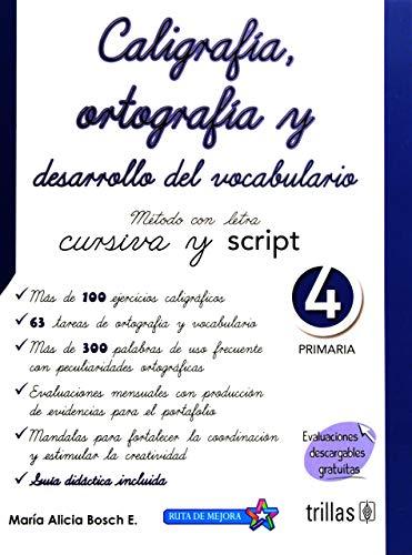CALIGRAFIA ORTOGRAFIA Y DESARROLLO DEL VOCABULARIO 4.: BOSCH ESPARZA, MARIA