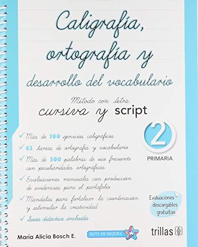 CALIGRAFIA ORTOGRAFIA Y DESARROLLO DEL VOCABULARIO 2.: BOSCH ESPARZA, MARIA