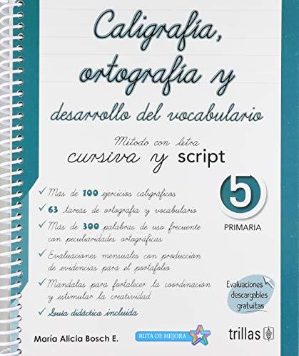 CALIGRAFIA ORTOGRAFIA Y DESARROLLO DEL VOCABULARIO 5.: BOSCH ESPARZA, MARIA