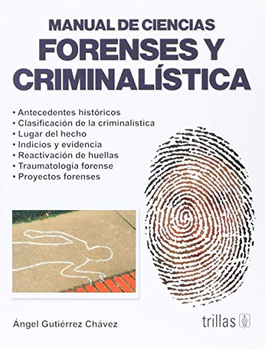 9786071727299: MANUAL DE CIENCIAS FORENSES Y CRIMINALISTICA