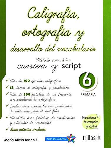 CALIGRAFIA ORTOGRAFIA Y DESARROLLO DEL VOCABULARIO 6.: BOSCH ESPARZA, MARIA