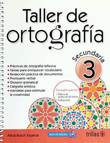 TALLER DE ORTOGRAFIA 3. SECUNDARIA: BOSCH ESPARZA, MARIA