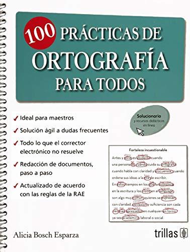 100 PRACTICAS DE ORTOGRAFIA PARA TODOS: BOSCH ESPARZA, MARIA