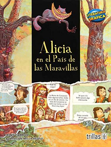 ALICIA EN EL PAIS DE LAS MARAVILLAS: LEWIS, CARROL
