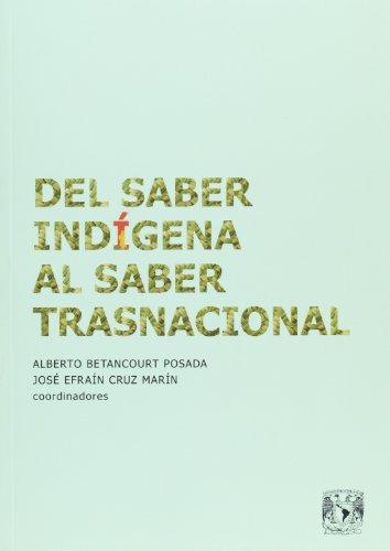 9786072003224: Del saber indigena al saber trasnacional (Spanish Edition)