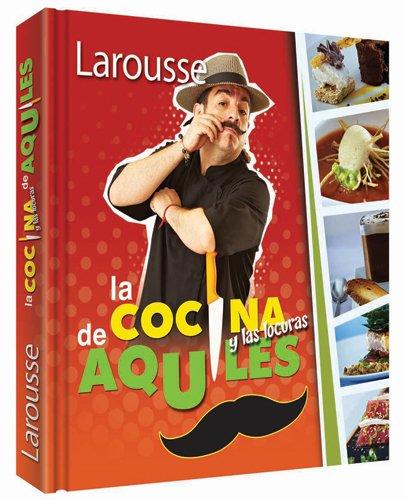 9786072104327: COCINA Y LAS LOCURAS DE AQUILES, LA