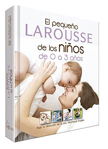 9786072104884: El Pequeno Larousse De Los Ninos De 0 A 3 Ano