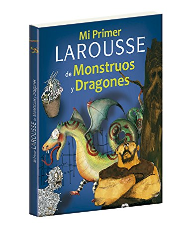 9786072106130: Mi Primer Larousse De Monstruos Y Dragones