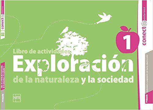 9786072403284: Libro de actividades de exploración de la naturaleza y la sociedad 1. Conecta entornos