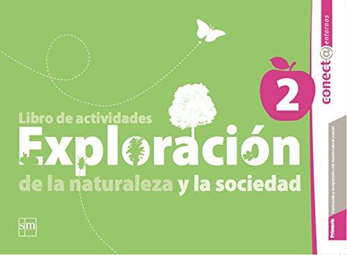 9786072403291: Libro de actividades de exploración de la naturaleza y la sociedad 2. Conecta entornos