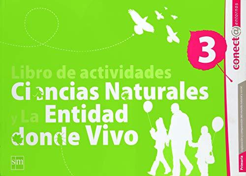 9786072403697: libro de actividades. ciencias naturales y la entidad donde vivo 3. conecta entorno