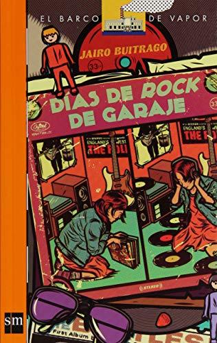 9786072405844: Días de rock de garaje (El Barco de Vapor Naranja)