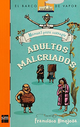 9786072407978: Manual Para Corregir Adultos Malcriados