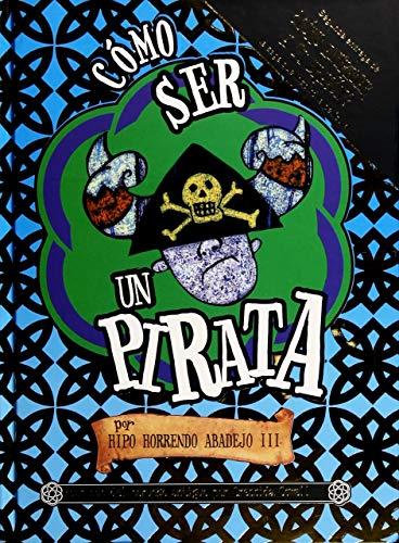 9786072411722: Como Ser Un Pirata