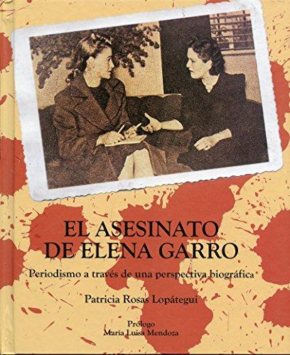 9786072703247: El Asesinato de Elena Garro - 2nd Edition - Periodismo a traves de una perspectiva biografica