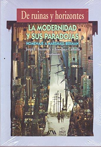 DE RUINAS Y HORIZONTES LA MODERNIDAD Y: JORGE E. BRENNA