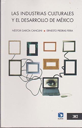 9786073000147: Las industrias culturales y el desarrollo de Mexico (Spanish Edition)