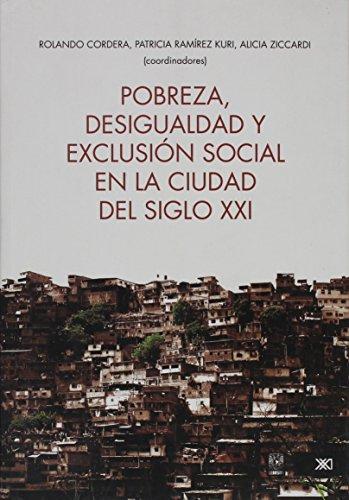 9786073000437: Pobreza, desigualdad y exclusion social en la ciudad del siglo XXI (Spanish Edition)