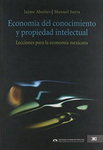 9786073000499: Economia del conocimiento y propiedad intelectual. Lecciones para la economia mexicana (Spanish Edition)