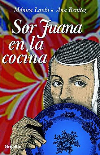9786073100724: Sor Juana en la cocina (Spanish Edition)