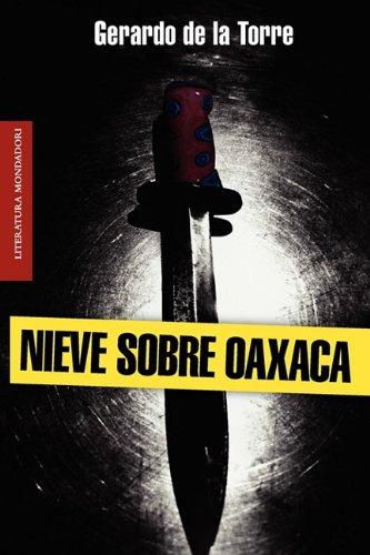9786073100809: Nieve sobre Oaxaca (Literatura Mondadori) (Spanish Edition)