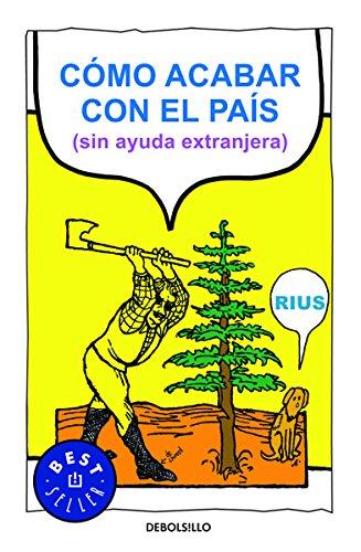 COMO ACABAR CON EL PAIS: RIUS (RIO, EDUARDO