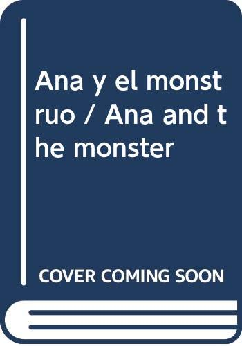 9786073101585: Ana y el monstruo / Ana and the monster (Spanish Edition)