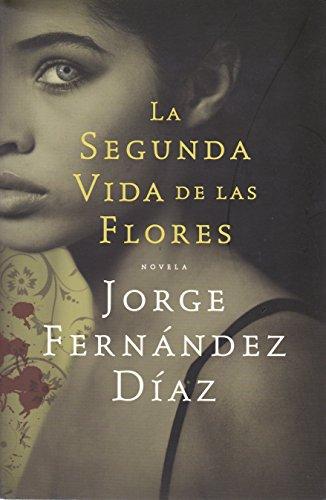 La segunda vida de las flores (Spanish: Diaz, Jorge Fernandez